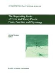 The Supporting Roots of Trees and Woody Plants: Form, Function a