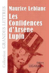 Les Confidences d'Arsène Lupin (grands caractères)