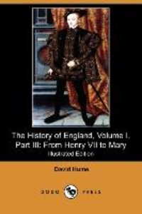 The History of England, Volume I, Part III