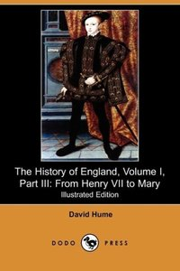 The History of England, Volume I, Part III