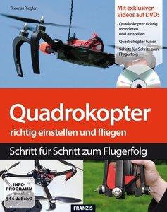 Quadrokopter richtig einstellen, tunen und fliegen