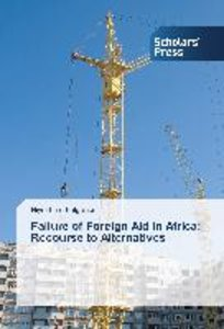 Failure of Foreign Aid in Africa: Recourse to Alternatives