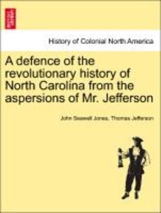 A defence of the revolutionary history of North Carolina from th