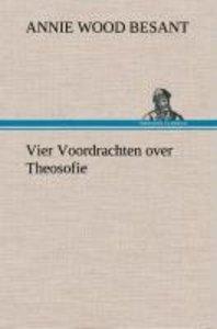 Vier Voordrachten over Theosofie