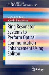 Ring Resonator Systems to Perform Optical Communication Enhancem