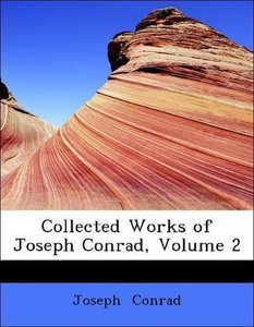 Collected Works of Joseph Conrad, Volume 2