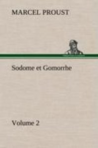 Sodome et Gomorrhe-Volume 2