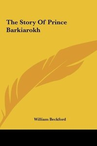 The Story Of Prince Barkiarokh