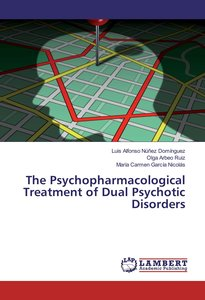 The Psychopharmacological Treatment of Dual Psychotic Disorders