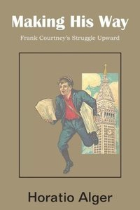 Making His Way, Frank Courtney's Struggle Upward