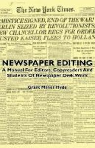 Newspaper Editing - A Manual for Editors, Copyreaders and Studen