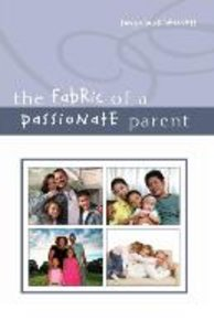 The Fabric of a Passionate Parent