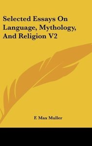 Selected Essays On Language, Mythology, And Religion V2