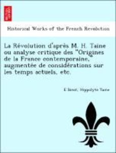 "La Re´volution d'apre`s M. H. Taine ou analyse critique des ""Ori"