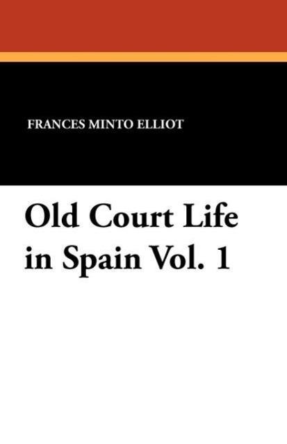 Old Court Life in Spain Vol. 1 - zum Schließen ins Bild klicken