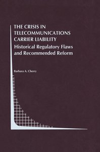 The Crisis in Telecommunications Carrier Liability