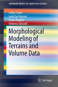 Morphological Modeling of Terrains and Volume Data