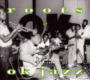 Roots Of OK Jazz-Congo Classics 1955-1956