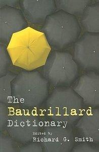 Smith, R: Baudrillard Dictionary