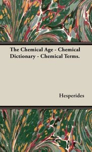 The Chemical Age - Chemical Dictionary - Chemical Terms.