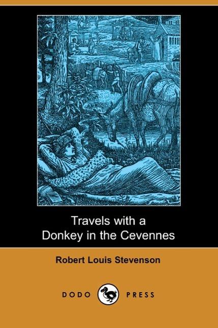Travels with a Donkey in the Cevennes (Dodo Press) - zum Schließen ins Bild klicken