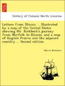 Letters from Illinois ... Illustrated by a map of the United Sta
