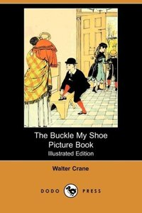 The Buckle My Shoe Picture Book (Illustrated Edition) (Dodo Pres