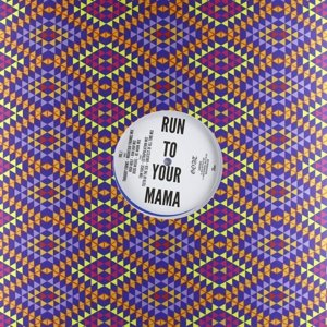 Run To Your Mama Remixes Vol.1