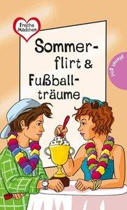 Freche Mädchen - freche Bücher!: Sommerflirt & Fußballträume