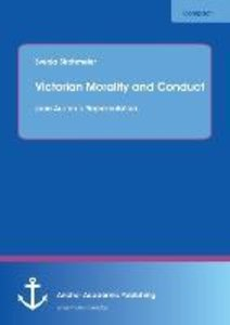 Victorian Morality and Conduct: Jane Austen´s Representation