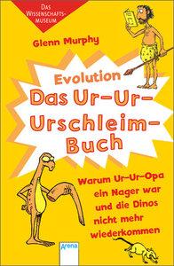 Das Ur-Ur-Urschleimbuch - Warum Ur-Ur-Opa ein Nager war