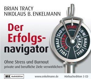 Der Erfolgsnavigator - Ohne Stress und Burnout
