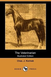 The Veterinarian (Illustrated Edition) (Dodo Press)