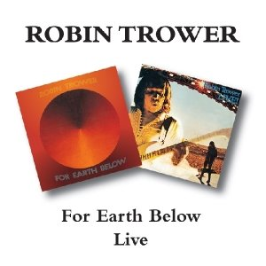 For Earth Below/Robin Trower Live
