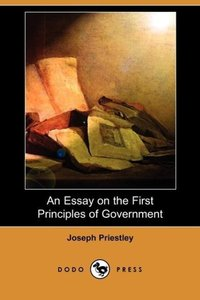 An Essay on the First Principles of Government (Dodo Press)