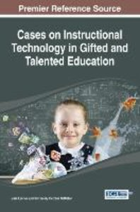 Cases on Instructional Technology in Gifted and Talented Educati