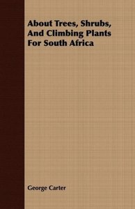 About Trees, Shrubs, And Climbing Plants For South Africa