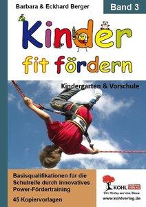 Kinder fit fördern. Band 3 Kindergarten und Vorschule