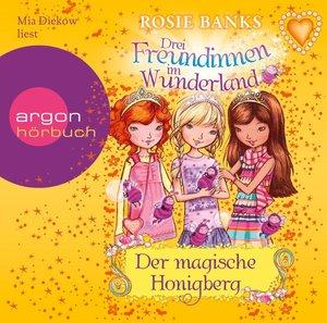 Drei Freundinnen im Wunderland 07: Der magische Honigberg