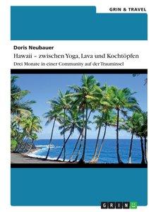 Hawaii - zwischen Yoga, Lava und Kochtöpfen. Drei Monate in eine