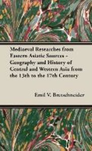Mediaeval Researches from Eastern Asiatic Sources - Geography an