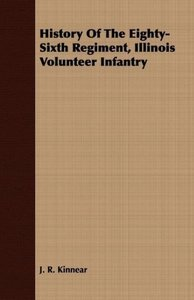 History Of The Eighty-Sixth Regiment, Illinois Volunteer Infantr