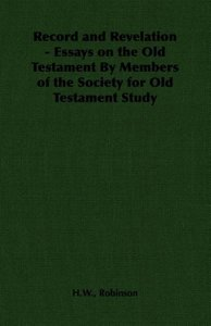 Record and Revelation - Essays on the Old Testament By Members o