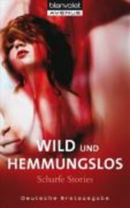 Wild und hemmungslos