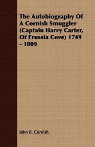 The Autobiography Of A Cornish Smuggler (Captain Harry Carter, O