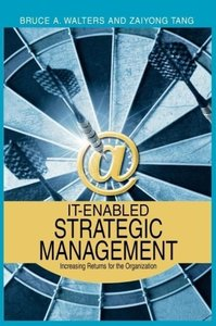 IT-Enabled Strategic Management: Increasing Returns for the Orga