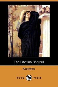 The Libation Bearers (Dodo Press)