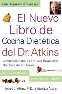 El Nuevo Libro de Cocina Dietetica del Dr. Atkins (Dr. Atkins'