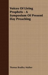 Voices of Living Prophets - A Symposium of Present Day Preaching