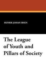 The League of Youth and Pillars of Society